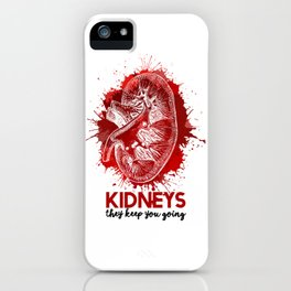 KIDNEYS: They Keep You Going iPhone Case