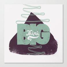 Think Big Canvas Print