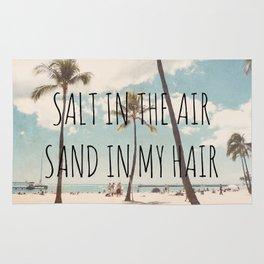 Salt in the air Sand in my hair Rug