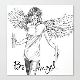 Be an Angel Canvas Print