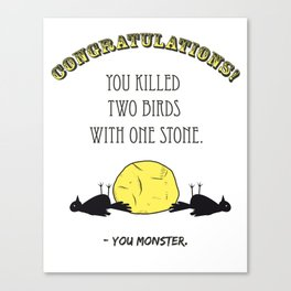 Two Birds, One Stone Canvas Print