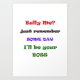 Anti-Bully T-Shirt Art Print