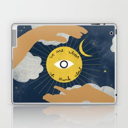 We Are What We Think About Laptop & iPad Skin