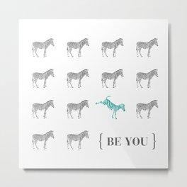 Be You - Zebra Print Metal Print