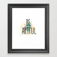 Be Artful 1 Framed Art Print