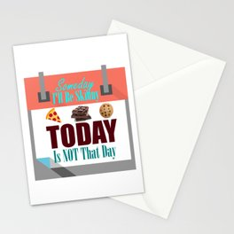 Someday I'll Be Skinny Stationery Cards