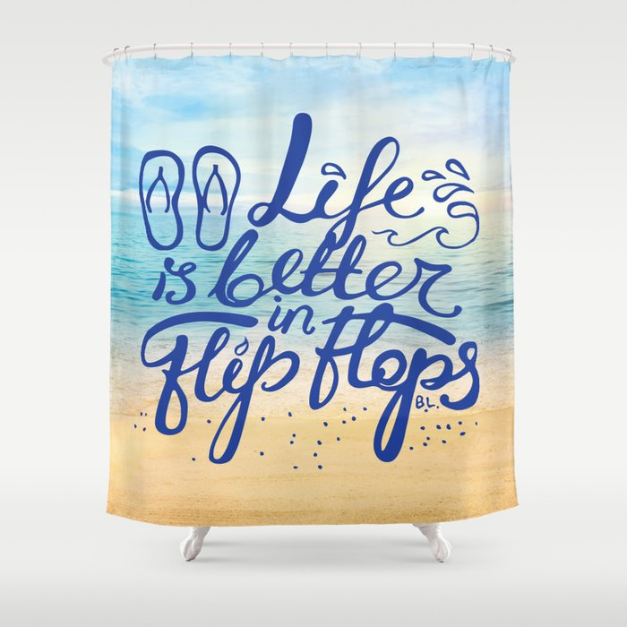 Life Is Better In Flip Flops Shower Curtain By Beachlivingus
