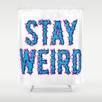 weird Shower Curtains featuring Stay Weird by Matt Borchert