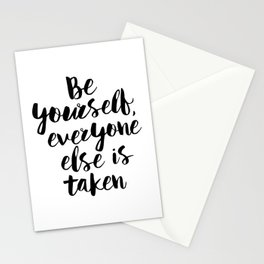 Be Yourself, Everyone Else is Taken black and white typography poster design bedroom wall home decor Stationery Cards