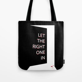 Let The Right One In Tote Bag
