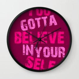 You Gotta Believe Wall Clock