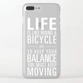 Life is like riding a bicycle. Black Background. Clear iPhone Case