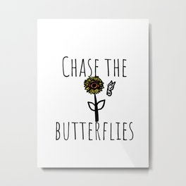 Chase the Butterflies Metal Print