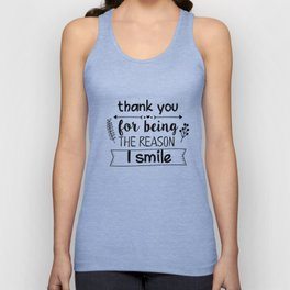 Thank you for being the reason I smile Unisex Tank Top