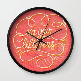 Eat your leftovers Wall Clock