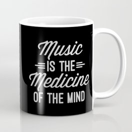 Music Medicine Mind Quote Coffee Mug