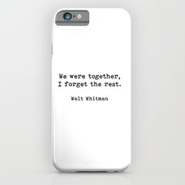 We Were Together, Walt Whitman Quote iPhone Case