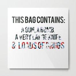 This bag contains Metal Print