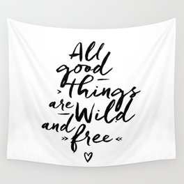 All good Things... Wall Tapestry