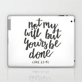 Luke 22:42 Laptop & iPad Skin