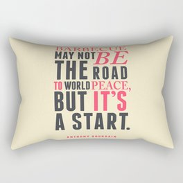 Anthony Bourdain quote, barbecue, road to world peace, food quote, kitchen art, peace quotes Rectangular Pillow