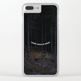 Things Could Be Worse Clear iPhone Case