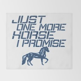 JUST ONE MORE HORSE Throw Blanket