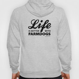 Life is better with farmdog 2 Hoody