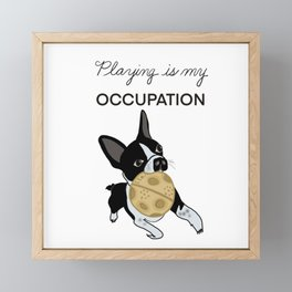 Play is my Occupation Boston Framed Mini Art Print