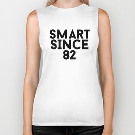 Smart Since 82 Biker Tank