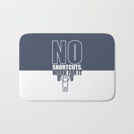 Lab No. 4 - No Shortcuts Work For It Gym Motivational Quotes Poster Bath Mat