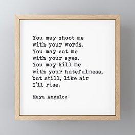 Still Like Air I'll Rise, Maya Angelou Quote Framed Mini Art Print