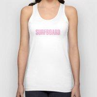 surfboard Tank Tops featuring SURFBOARD by Shouty Slogans