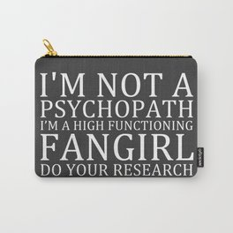 I'm Not A Psychopath... V3 Carry-All Pouch