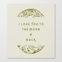 i love you to the moon and back Canvas Prints featuring I Love You To The Moon & Back by Maija Rebecca