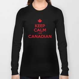 KEEP CALM I AM CANADIAN Long Sleeve T-shirt