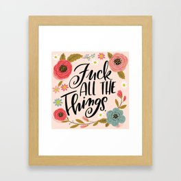 Pretty Swe*ry: Fuck all the things Framed Art Print