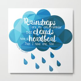 Raindrops Are My Only Reminder Metal Print