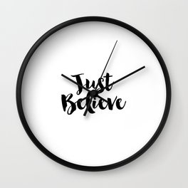 Inspirational Poster,Positive Quote,Just Believe,Graduation Gift,Motivational Quote,typography Print Wall Clock