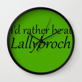 I'd Rather Be At Lallybroch Wall Clock