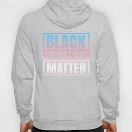 Black Trans Lives Matter African Transgender LGBTQ Pride Month Day Nonbinary BLM Hoody