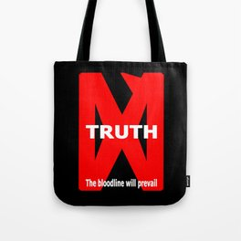 TRUTH – The bloodline will prevail. Tote Bag