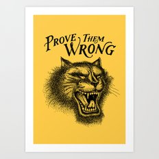 PROVE THEM WRONG Art Print