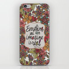 Everything you can imagine is real iPhone & iPod Skin