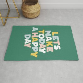 Lets Make Today a Happy Day Rug