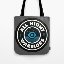 All Night Warriors Tote Bag