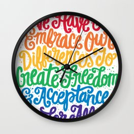 We Have To Embrace Our Differences... Wall Clock