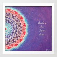 Breathe It All In, Love It All Out Art Print