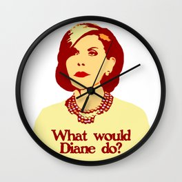 What Would Diane do? Wall Clock
