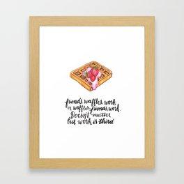 Friends. Waffles. Work. Framed Art Print